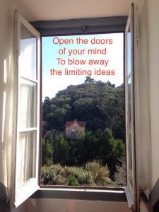 Open the doors of your mind, To blow away the limiting ideas.